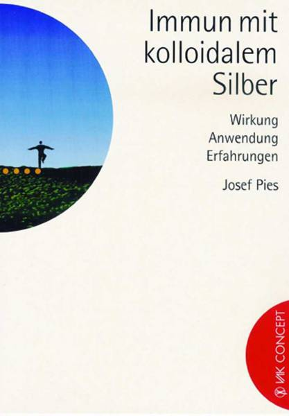 BUCH Josef Pies: Immun mit Kolloidalem Silber