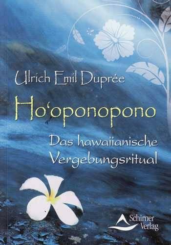 Das Buch Ho'oponopono von Ulrich Emil Dupree